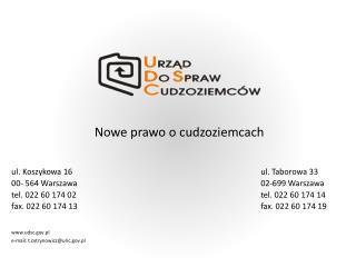 ul. Koszykowa 16 ul. Taborowa 33 00- 564 Warszawa02-699 Warszawa