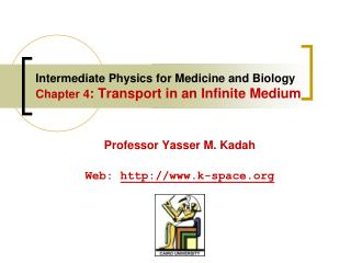Intermediate Physics for Medicine and Biology  Chapter 4 :  Transport in an Infinite Medium