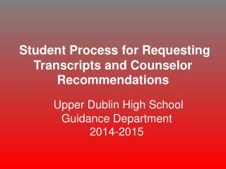 Student Process for Requesting Transcripts and Counselor Recommendations