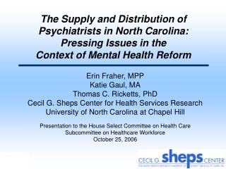 The Supply and Distribution of Psychiatrists in North Carolina:   Pressing Issues in the  Context of Mental Health Refor