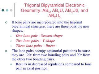 Trigonal Bipyramidal Electronic Geometry: AB 5 , AB 4 U, AB 3 U2, and AB 2 U 3
