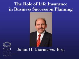 The Role of Life Insurance                 in Business Succession Planning