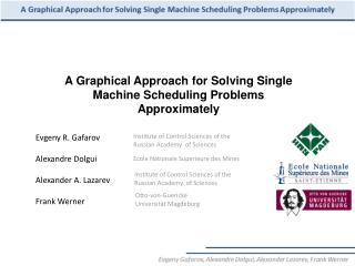 A Graphical Approach for Solving Single Machine Scheduling Problems Approximately