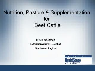 Nutrition, Pasture & Supplementation  for  Beef Cattle