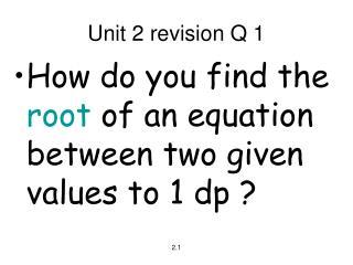 Unit 2 revision Q 1