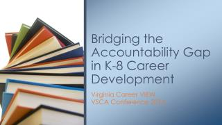 Bridging the Accountability Gap in K-8 Career Development
