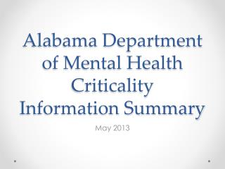 Alabama Department of Mental Health Criticality Information Summary