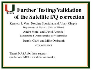 Further Testing/Validation  of the Satellite f/Q correction