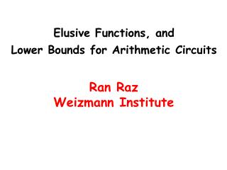 Elusive Functions, and  Lower Bounds for Arithmetic Circuits