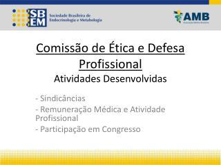 Comissão de Ética e Defesa Profissional Atividades Desenvolvidas