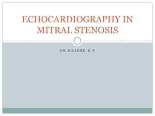 ECHOCARDIOGRAPHY IN MITRAL STENOSIS