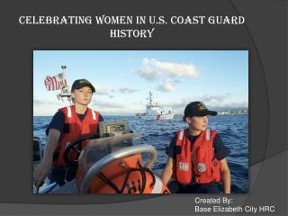 CELEBRATING WOMEN IN U.S. COAST GUARD HISTORY