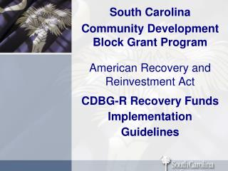 South Carolina Community Development Block Grant Program American Recovery and Reinvestment Act