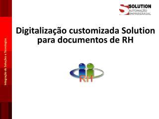 Digitaliza��o customizada Solution para documentos de RH