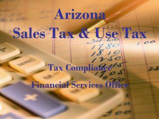 Arizona  Sales Tax & Use Tax Tax Compliance Financial Services Office