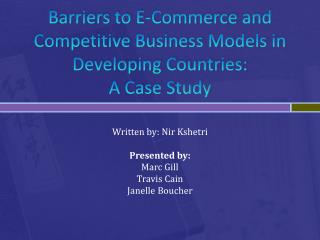 Barriers to E-Commerce and Competitive Business Models in Developing Countries:  A Case Study
