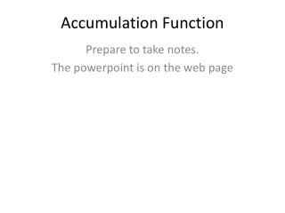 Accumulation Function
