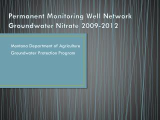 Permanent Monitoring Well Network Groundwater Nitrate 2009-2012
