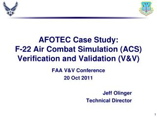 AFOTEC Case Study:   F-22 Air Combat Simulation (ACS) Verification and Validation (V&V)