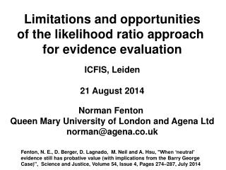 ICFIS, Leiden 21 August 2014 Norman Fenton  Queen Mary University of London and  Agena  Ltd