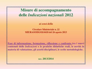 Misure di accompagnamento delle  Indicazioni nazionali 2012 a i sensi della