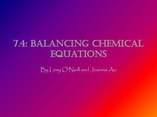 7.4: Balancing Chemical Equations