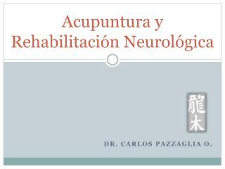 Acupuntura y Rehabilitaci�n Neurol�gica