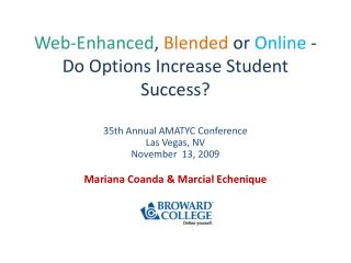 Web-Enhanced ,  Blended  or  Online  -  Do Options Increase Student Success?