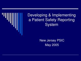 Developing  Implementing a Patient Safety Reporting System