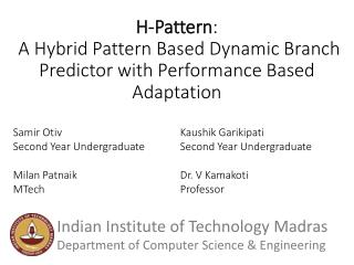 H-Pattern :  A Hybrid Pattern Based Dynamic Branch Predictor with Performance Based Adaptation