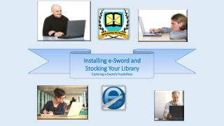 Installing e-Sword and  Stocking Your Library Exploring e-Sword�s Possibilities