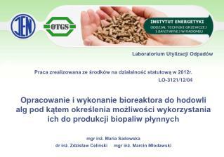 Laboratorium Utylizacji Odpadów Praca zrealizowana ze środków na działalność statutową w 2012r.