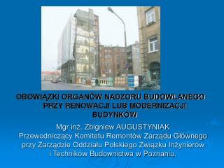 Zbigniew AUGUSTYNIAK Mgr inz., Przewodniczacy Komitetu Remont