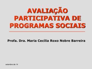 AVALIA Ç ÃO PARTICIPATIVA DE PROGRAMAS SOCIAIS