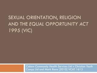 Sexual orientation, religion and the  Equal Opportunity Act 1995  (Vic)