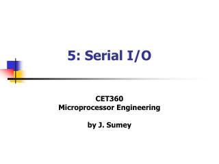 5: Serial I/O