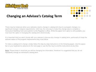 Changing an Advisee's  Catalog Term