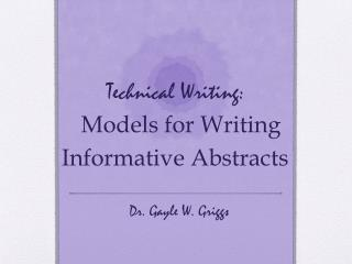 Technical Writing:   Models for Writing Informative Abstracts