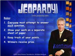 Rules : Everyone  must attempt  to answer  each  question.