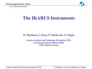 The IKARUS Instruments D. Martinsen, V. Krey, P. Markewitz, S. Vögele