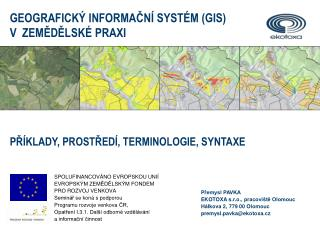 Přemysl PAVKA E KOTOXA  s.r.o. , pracoviště Olomouc Hálkova 2, 779 00  O lomouc