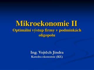 Optimální výstup firmy vpodmínkách oligopolu