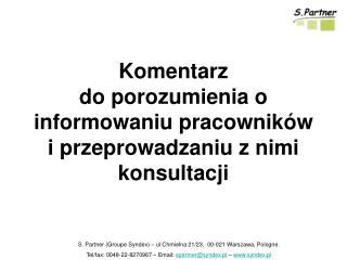 S. Partner (Groupe Syndex) – ul Chmielna 21/23,  00-021 Warszawa, Pologne.