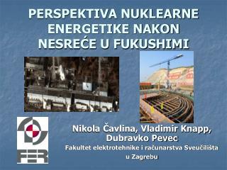 PERSPEKTIVA NUKLEARNE ENERGETIKE NAKON NESRE?E U FUKUSHIMI