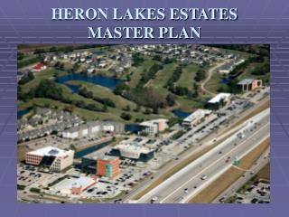 HERON LAKES ESTATES MASTER PLAN