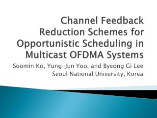 Channel Feedback Reduction Schemes for Opportunistic Scheduling in Multicast OFDMA Systems
