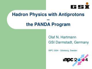 Hadron Physics with Antiprotons – the PANDA Program