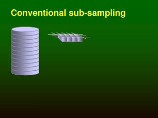 Conventional sub-sampling