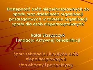 Sport, rekreacja i turystyka osób niepełnosprawnych  stan obecny i perspektywy