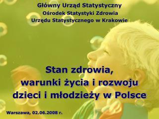 Główny Urząd Statystyczny Ośrodek Statystyki Zdrowia  Urzędu Statystycznego w Krakowie